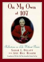 On My Own at 107: Reflections on Life Without Bessie 0062514865 Book Cover