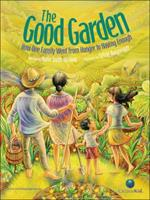 The Good Garden: How One Family Went from Hunger to Having Enough 1554534887 Book Cover