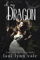 Oh, My Dragon 1545144966 Book Cover
