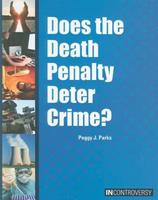 Does the Death Penalty Deter Crime? 1601520840 Book Cover