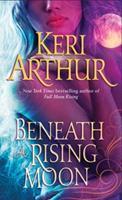 Beneath a Rising Moon 0749908777 Book Cover