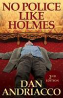 No Police Like Holmes 178092206X Book Cover