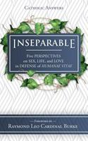 Inseparable: Five Perspectives on Sex, Life, and Love in Defense of Humanae Vitae 168357091X Book Cover