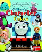Children's Character Cakes: Featuring Thomas The Tank Engine, Bob The Builder, Fireman Sam, Pingu, Rainbow Magic And More! 1905113145 Book Cover