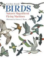 Birds: Nature's Magnificent Flying Machines 1570915725 Book Cover