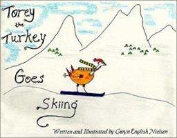 Torey Turkey Goes Skiing 096607260X Book Cover