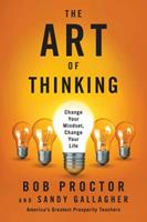 The Art of Thinking: Change Your Mindset, Change Your Life 0399175202 Book Cover