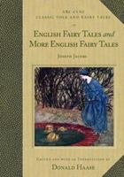 English Fairy Tales: Being the Two Collections English Fairy Tales & More English Fairy Tales 1576074269 Book Cover