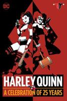 Harley Quinn: A Celebration of 25 Years 1401275990 Book Cover
