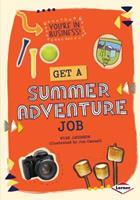 Get a Summer Adventure Job 1467738395 Book Cover