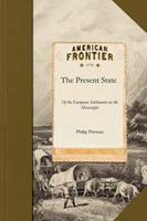 The Present State of the European Settlements on the Mississippi 1429045256 Book Cover