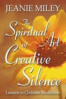 The Spiritual Art of Creative Silence 0877881405 Book Cover