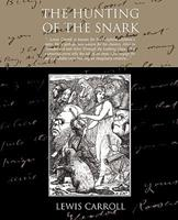 The Hunting of the Snark: An Agony in Eight Fits 1770494073 Book Cover