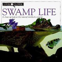 Look Closer: Swamp Life 1564582116 Book Cover