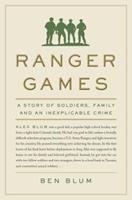 Ranger Games: A Story of Soldiers, Family and an Inexplicable Crime 038553843X Book Cover