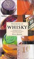 Handbook of Whisky: A Complete Guide to the World's Best Malts, Blends and Brands 0600598462 Book Cover