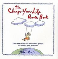 The Change-Your-Life Quote Book 0517163101 Book Cover