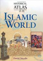 Historical Atlas of the Islamic World 1904668178 Book Cover