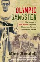 Olympic Gangster: The Legend of Jose Beyaert - Cycling Champion, Fortune Hunter and Outlaw 1845963989 Book Cover
