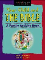 Your Child and the Bible (Learning for Life) 0802428525 Book Cover