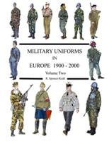 Military Uniforms in Europe 1900 - 2000 Volume Two 1291187464 Book Cover