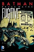 Batman: Bruce Wayne, Fugitive 1401246826 Book Cover