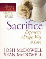 Sacrifice--Experience a Deeper Way to Love 0736943439 Book Cover