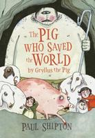 The Pig Who Saved the World 0763634468 Book Cover
