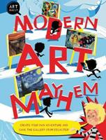 Modern Art Mayhem: Create Your Own Adventure and Save the Gallery from Disaster! 1682970388 Book Cover