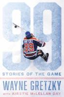 99: Stories of the Game 0399575472 Book Cover