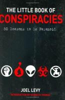 The Little Book of Conspiracies: 50 of the World's Greatest Theories 1435106520 Book Cover