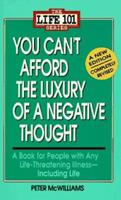 You Can't Afford the Luxury of a Negative Thought (The Life 101 Series) 0931580579 Book Cover
