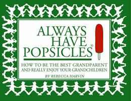 Always Have Popsicles 0825306825 Book Cover