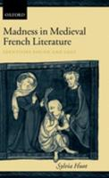 Madness in Medieval French Literature: Identities Found and Lost 0199252122 Book Cover