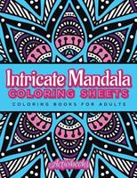 Intricate Mandala Coloring Sheets: Coloring Books for Adults 1683211081 Book Cover