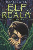 Elf Realm: The Low Road (Elf Realm Trilogy) 0810940841 Book Cover