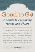 Good to Go: A Guide to Preparing for the End of Life 140276765X Book Cover