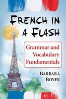 French in a Flash: Grammar and Vocabulary Fundamentals