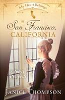 My Heart Belongs in San Francisco, California: Abby's Prospects 1683224639 Book Cover