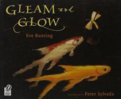 Gleam and Glow 0152053808 Book Cover
