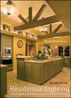 Residential Lighting: A Practical Guide to Beautiful and Sustainable Design 0470284838 Book Cover