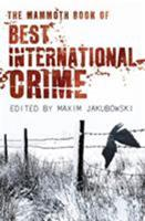 The Mammoth Book of Best International Crime 1845299574 Book Cover