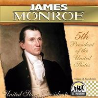 James Monroe (The United States Presidents) 1604534672 Book Cover