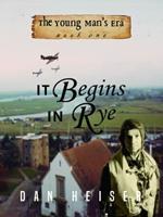 It Begins in Rye 0998462071 Book Cover