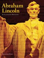 Abraham Lincoln: An illustrated biography 1464302766 Book Cover