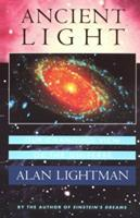 Ancient Light: Our Changing View of the Universe 0674033620 Book Cover