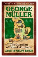 George Muller: The Guardian of Bristol's Orphans 1576581454 Book Cover