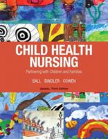 Child Health Nursing: Partnering with Children and Families 0131133209 Book Cover