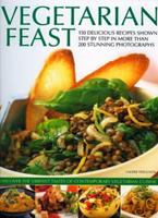 Vegetarian Feast: 150 Delicious Recipes Shown Step by Step in More Than 200 Stunning Photographs 1844766446 Book Cover