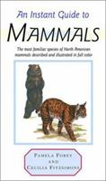 An Instant Guide to Mammals (Instant Guides) 0517616769 Book Cover